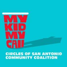 My Kid My Call - Circles of San Antonio Community Coalition